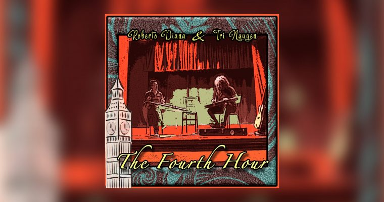 Roberto Diana & Tri Nguyen – The Fourth Hour