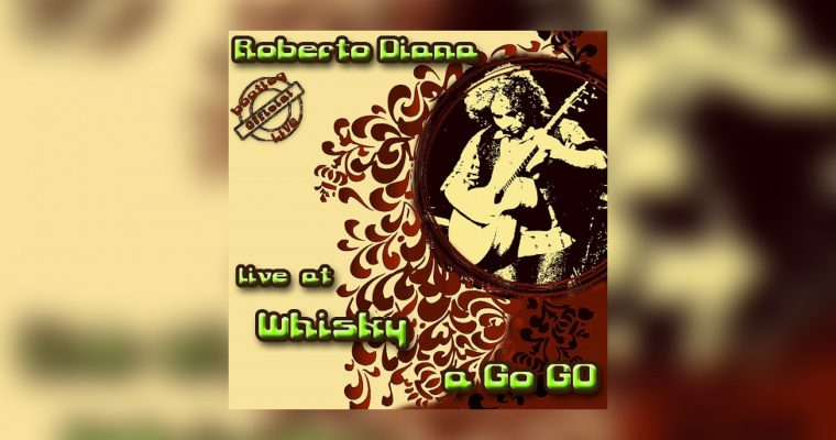 Roberto Diana – Live at The Whisky a Go Go (L.A.)