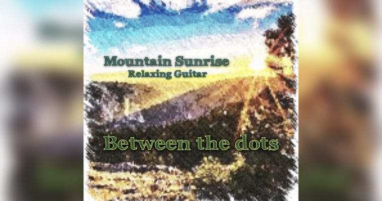 Between the Dots – Mountain Sunrise