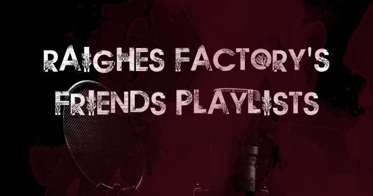 Raighes Factory's Friends Playlists Vol. 2