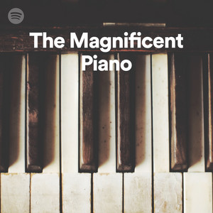 The Magnificent Piano Spotify Editorial Playlist - ThePianoPlayer (Raighes Factory)