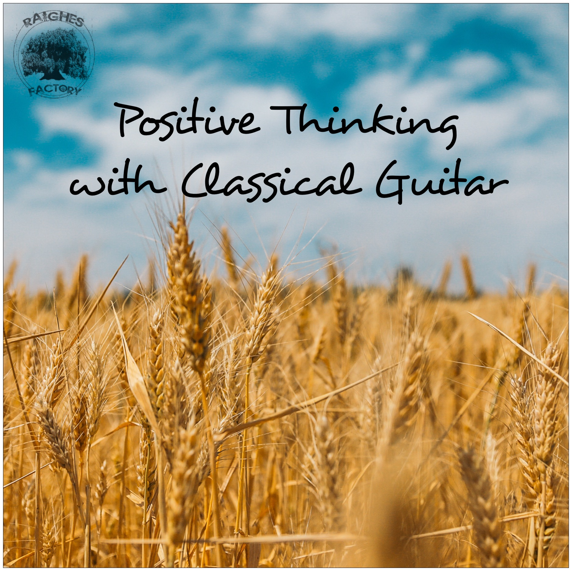Positive Thinking with Classical Guitar | Positive Vibes | Instrumental